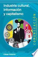 Libro de Industria Cultural, Información Y Capitalismo