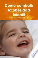 Libro de Como Combatir La Obesidad Infantil
