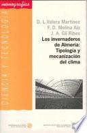 Libro de Los Invernaderos De Almería: Tipología Y Mecanización Del Clima