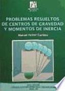Libro de Problemas Resueltos De Centros De Gravedad Y Momentos De Inercia