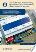 Libro de Montaje De Elementos Y Equipos De Instalaciones Eléctricas De Baja Tensión En Edificios. Eles0208