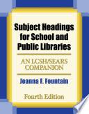 Libro de Subject Headings For School And Public Libraries: Bilingual Edition, 4th Edition