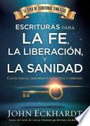 Libro de Escrituras Para La Fe, La Liberacion Y La Sanidad / Scriptures For Faith, Deliverance And Healing: Claves Para El Crecimiento Espiritual Y Personal