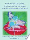 Libro de Into Open Mouth A Fly Will Enter. En Boca Cerrada No Entran Moscas. Moun Ki Pa Fémen Bouch Yo Ap Vale Mouch.
