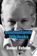 Libro de Desmontando Wikileaks