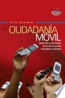 Libro de Ciudadanía Móvil. Apropiación Y Participación De Jóvenes En Sectores Vulnerables En Colombia