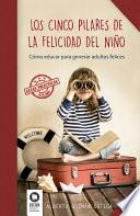 Libro de Los Cinco Pilares De La Felicidad Del Niño