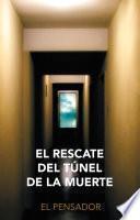 Libro de El Rescate Del Túnel De La Muerte
