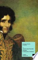Libro de Vida De Juan Facundo Quiroga. Civilización Y Barbarie