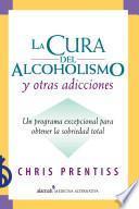 Libro de La Cura Del Alcoholismo Y Otras Adicciones