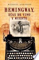 Libro de Hemingway, Días De Vino Y Muerte