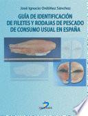 Libro de Guía De Identificación De Filetes Y Rodajas De Pescado De Consumo Usual En España
