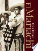 Libro de El Mariachi. Simbolo Musical De Mexico (the Mariachi. Mexico S Musical Symbol)