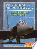 Libro de Aviones Espia De La Fuerza Aerea De Ee.uu./u.s. Air Force Spy Planes