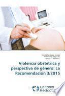 Libro de Violencia Obstétrica Y Perspectiva De Género: La Recomendación 3/2015