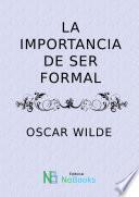 Libro de La Importancia De Ser Formal