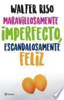 Libro de Maravillosamente Imperfecto, Escandalosamente Felíz