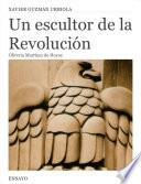 Libro de Un Escultor De La Revolución