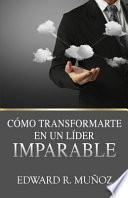 Libro de Cómo Transformarte En Un Líder Imparable