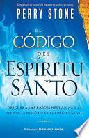 Libro de El Codigo Del Espiritu Santo = The Code Of The Holy Spirit