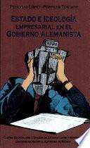 Libro de Estado E Ideología Empresarial En El Gobierno Alemanista