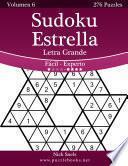 Libro de Sudoku Estrella Impresiones Con Letra Grande   De Fácil A Experto   Volumen 6   276 Puzzles