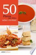 Libro de 50 Platos Que Debes Saber Cocinar