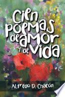 Libro de Cien Poemas De Amor Y De Vida