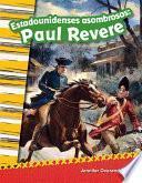 Libro de Estadounidenses Asombrosos: Paul Revere (amazing Americans: Paul Revere) 6 Pack