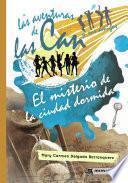 Libro de Las Aventuras De Las Can Y Sus Amigos. El Misterio De La Ciudad Dormida