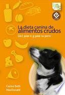 Libro de La Dieta Canina De Alimentos Crudos