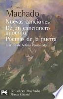 Libro de Nuevas Canciones. De Un Cancionero Apócrifo. Poemas De La Guerra