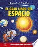 Libro de El Gran Libro Del Espacio De Geronimo Stilton