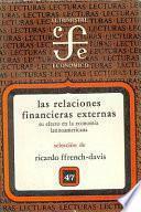 Libro de Relaciones Financieras Externas Y Su Efecto En La Economía Latinoamericana