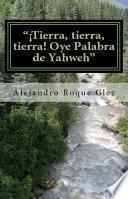 Libro de Tierra, Tierra, Tierra! Oye Palabra De Yahweh! / Earth! Earth! Hear The Word Of Yahweh!