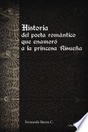 Libro de Historia Del Poeta Romántico Que Enamoró A La Princesa Risueña
