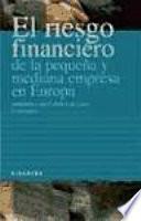 Libro de El Riesgo Financiero De La Pequeña Y Mediana Empresa En Europa