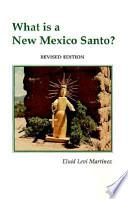 Libro de What Is A New Mexico Santo?