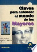 Libro de Claves Para Entender El Mundo De Los Mayores