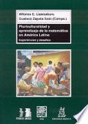 Libro de Pluriculturalidad Y Aprendizaje De La Matemática En América Latina