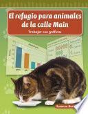 Libro de El Refugio Para Animales De La Calle Main (main Street Animal Shelter)