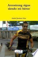 Libro de Armstrong Sigue Siendo Mi Héroe