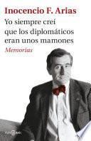 Libro de Yo Siempre Creí Que Los Diplomáticos Eran Unos Mamones