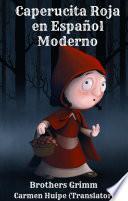 Libro de Caperucita Roja En Español Moderno (translated)