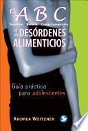 Libro de El Abc De Los Desordenes Alimenticios/ The Abc Of Eating Disorders