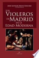 Libro de Los Violeros De Madrid En La Edad Moderna