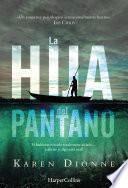Libro de La Hija Del Pantano (el New York Times Lo Reconoce Como Un Thriller Excepcional. Destinado A Ser El Best Seller De La Temporada)