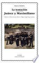Libro de La Tentación; Juárez Y Maximiliano