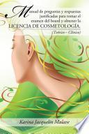 Libro de Manual De Preguntas Y Respuestas Justificadas Para Tomar El Examen Del Board Y Obtener La Licencia De Cosmetología.