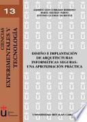 Libro de Diseño E Implantación De Arquitecturas Informáticas Seguras. Una Aproximación Práctica